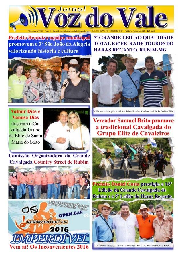 Almenara/MG - Ano I - Email: jornalvozdovale1@gmail.com - Cel.: (33) 8877-0319 / (33) 9926-5507 - Julho / Agosto 2015 - R$...
