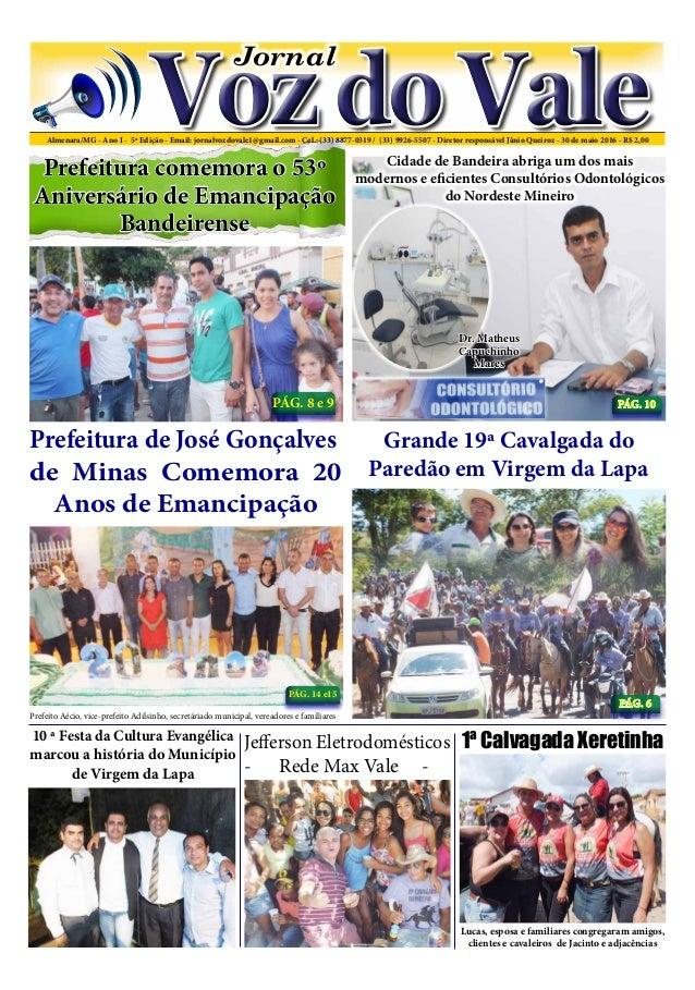 Almenara/MG - Ano I - 5ª Edição - Email: jornalvozdovale1@gmail.com - Cel.: (33) 8877-0319 / (33) 9926-5507 - Diretor resp...