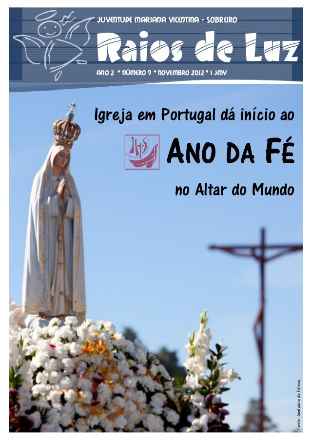 Juventude Mariana Vicentina - SOBREIRORaios de LuzANO 2 * NÚMERO 9 * Novembro 2012 * 1 jmvIgreja em Portugal dá início ao ...