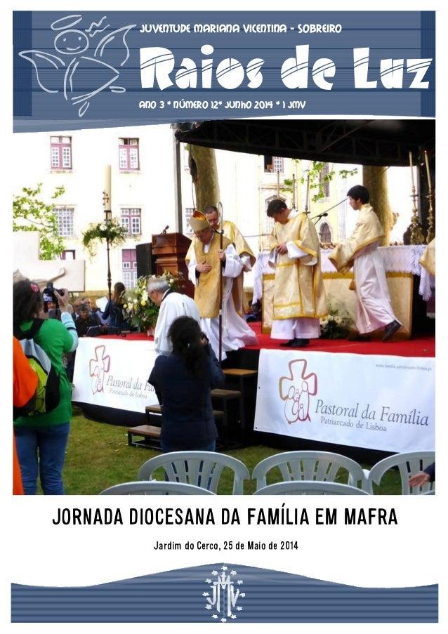 Juventude Mariana Vicentina - SOBREIRO ANO 3 * NÚMERO 12* Junho 2014 * 1 jmv Raios de Luz JORNADA DIOCESANA DA FAMÍLIA EM ...