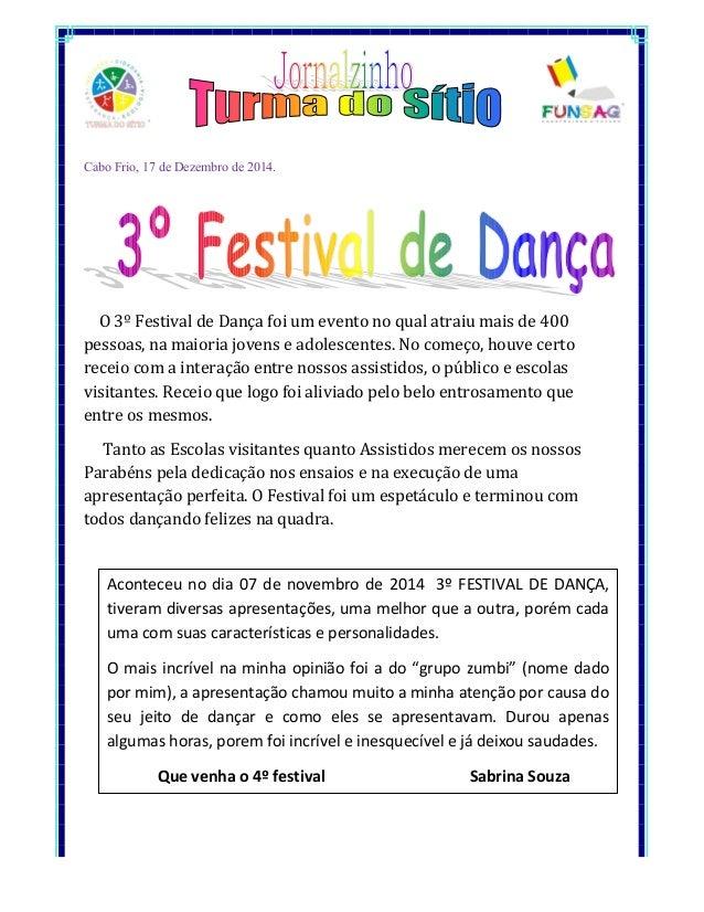Cabo Frio, 17 de Dezembro de 2014. O 3º Festival de Dança foi um evento no qual atraiu mais de 400 pessoas, na maioria jov...