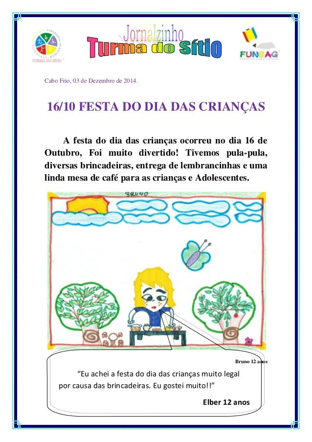 Cabo Frio, 03 de Dezembro de 2014.  16/10 FESTA DO DIA DAS CRIANÇAS  A festa do dia das crianças ocorreu no dia 16 de Outu...