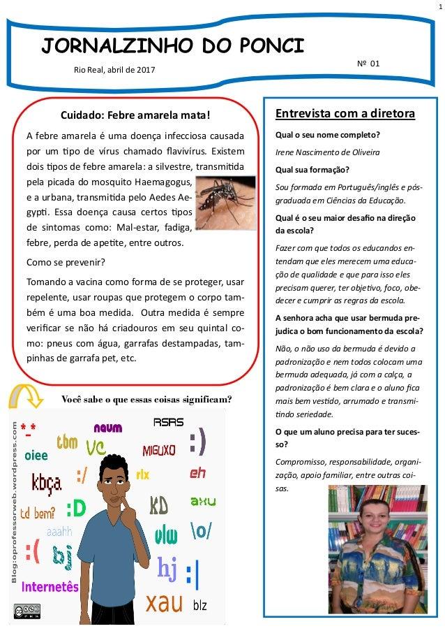 1 JORNALZINHO DO PONCI Rio Real, abril de 2017 Nº 01 Cuidado: Febre amarela mata! A febre amarela é uma doença infecciosa ...