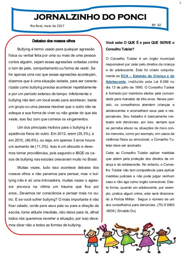 1 JORNALZINHO DO PONCI Rio Real, maio de 2017 Nº 02 Você sabe O QUE É e para QUE SERVE o ConselhoTutelar? O Conselho Tutel...