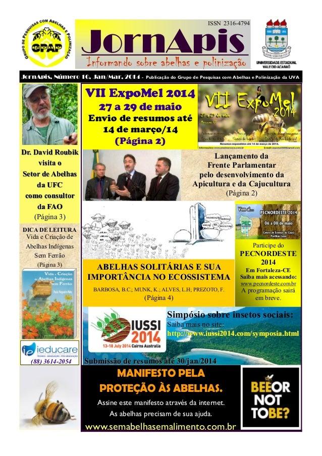 ISSN 2316-4794  JornApis Informando sobre abelhas e polinização JornApis, Número 10, Jan/Mar, 2014 -  Publicação do Grupo ...