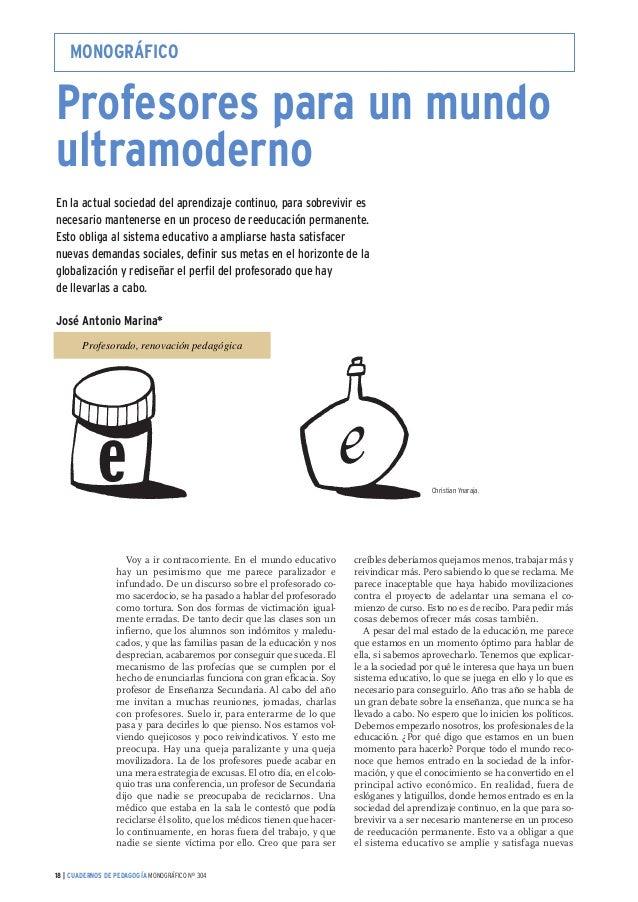 18 | CUADERNOS DE PEDAGOGÍA MONOGRÁFICO Nº 304 MONOGRÁFICO Profesores para un mundo ultramoderno En la actual sociedad del...