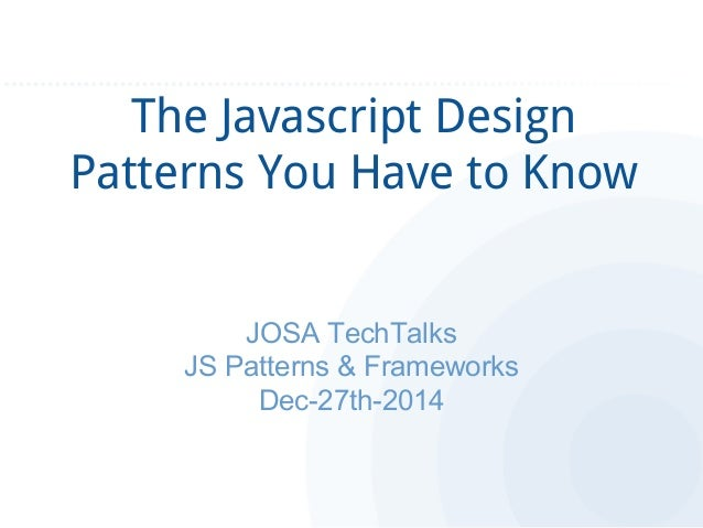 The Javascript Design Patterns You Have To Know By Rashad