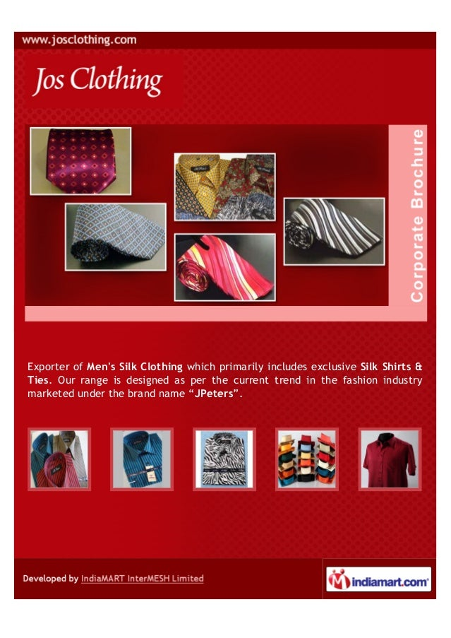 Exporter of Mens Silk Clothing which primarily includes exclusive Silk Shirts &Ties. Our range is designed as per the curr...
