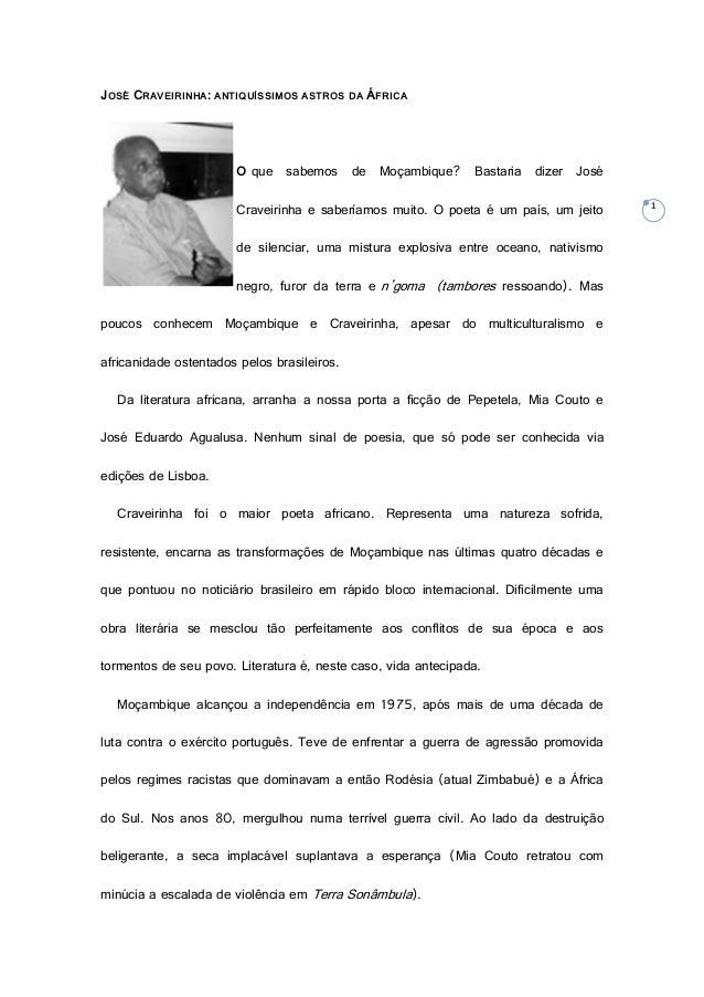 1 JOSÉ CRAVEIRINHA: ANTIQUÍSSIMOS ASTROS DA ÁFRICA O que sabemos de Moçambique? Bastaria dizer José Craveirinha e saberíam...