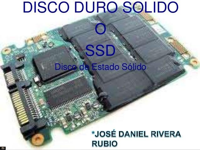 DISCO DURO SOLIDO  O  SSD  Disco de Estado Sólido