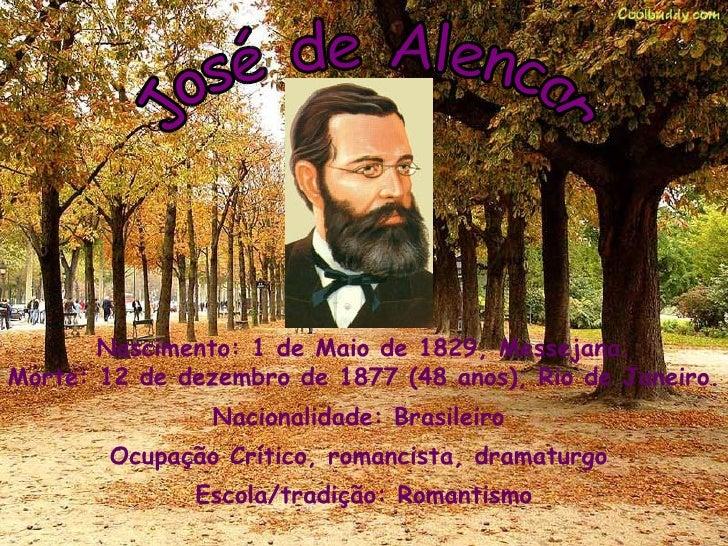 Nascimento: 1 de Maio de 1829, Messejana.Morte: 12 de dezembro de 1877 (48 anos), Rio de Janeiro.                Nacionali...