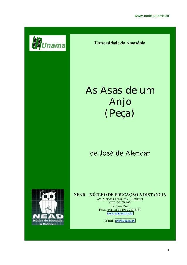 www.nead.unama.br 1 Universidade da Amazônia As Asas de um Anjo (Peça) de José de Alencarde José de Alencarde José de Alen...