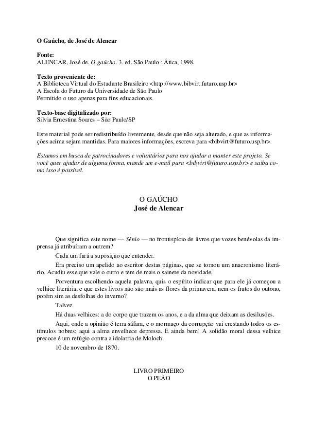 O Gaúcho, de José de Alencar Fonte: ALENCAR, José de. O gaúcho. 3. ed. São Paulo : Ática, 1998. Texto proveniente de: A Bi...