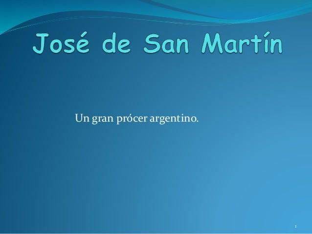 Un gran prócer argentino. 1