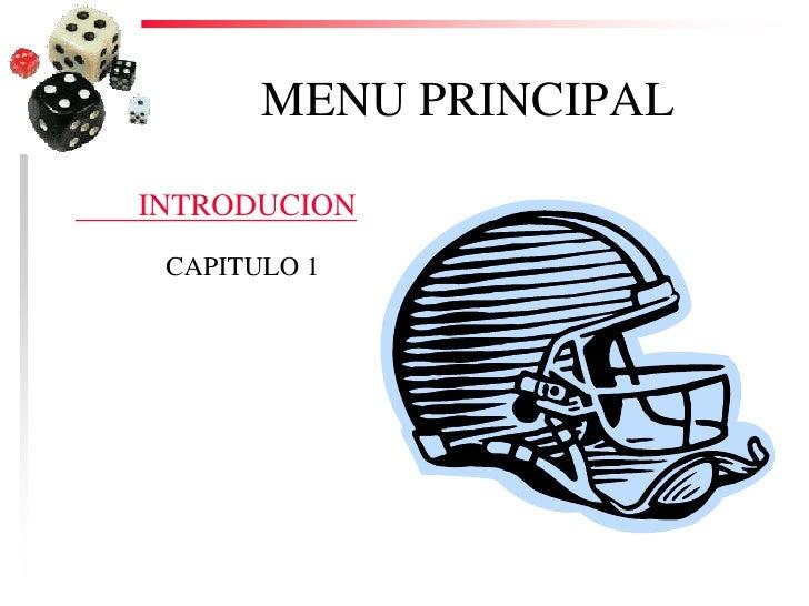MENU PRINCIPAL  INTRODUCION  CAPITULO 1