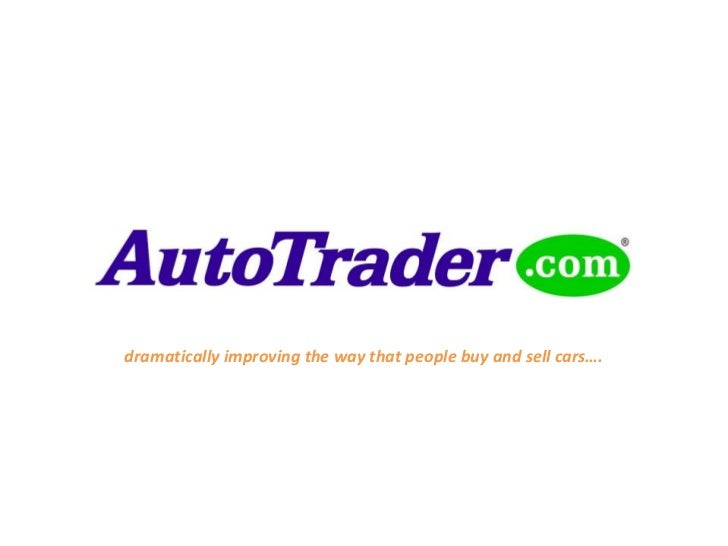 dramatically improving the way that people buy and sell cars….