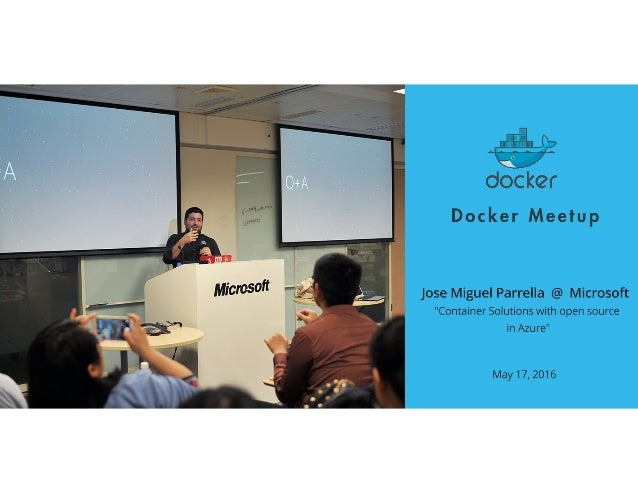 Open source based container solutions in Azure Jose Miguel Parrella 17 May 2016 DockerCon Meetup Shanghai