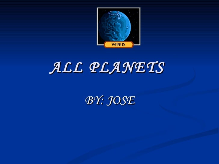 ALL PLANETS   BY: JOSE