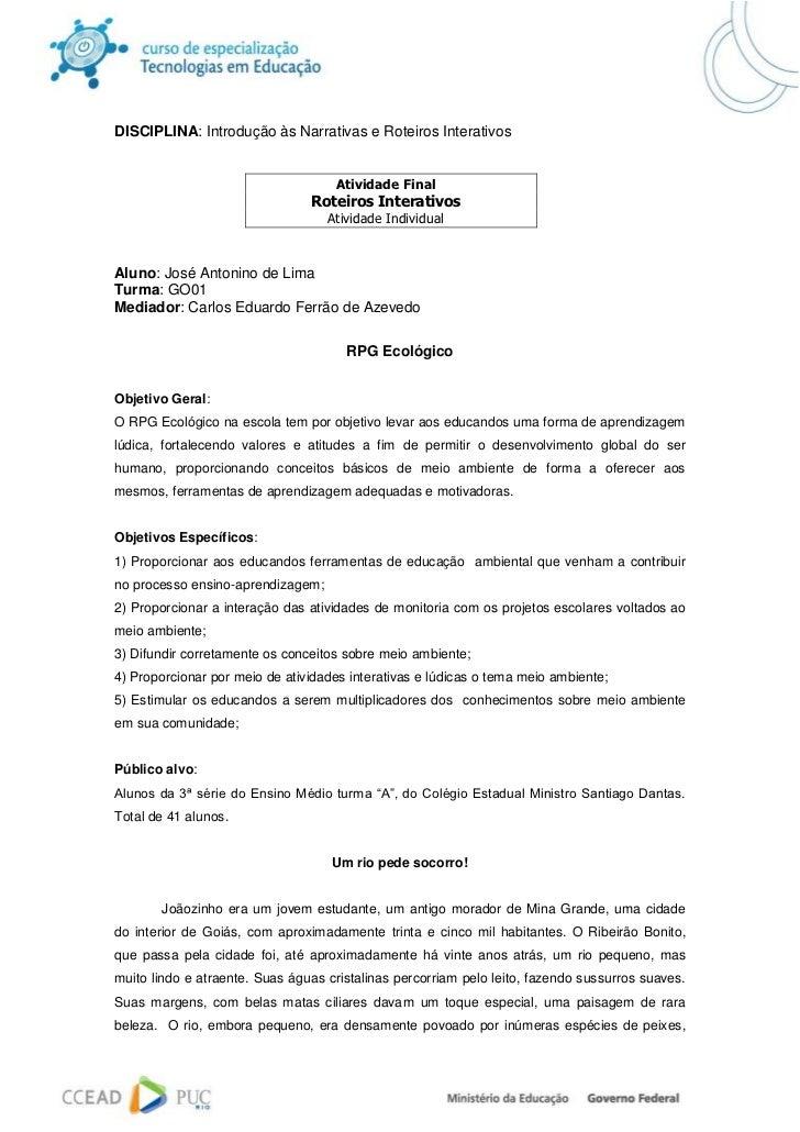 DISCIPLINA: Introdução às Narrativas e Roteiros Interativos                                    Atividade Final            ...