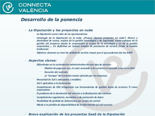 José Benedito, Diputación de Valencia - Proyectos SAAS en la Diputación. Experiencias y problemática Slide 2