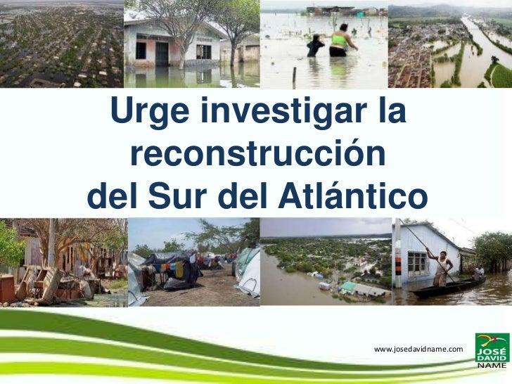 Urge investigar la  reconstruccióndel Sur del Atlántico                 www.josedavidname.com