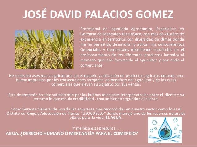 JOSÉ DAVID PALACIOS GOMEZ                                         Profesional en Ingeniería Agronómica, Especialista en   ...