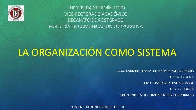 UNIVERSIDAD FERMÍN TORO VICE-RECTORADO ACADÉMICO DECANATO DE POSTGRADO MAESTRÍA EN COMUNICACIÓN CORPORATIVA LCDA. CARMEN T...
