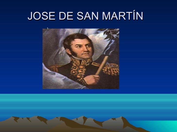 JOSE DE SAN MARTÍN   •