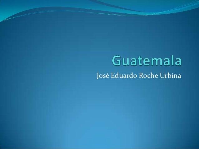 José Eduardo Roche Urbina