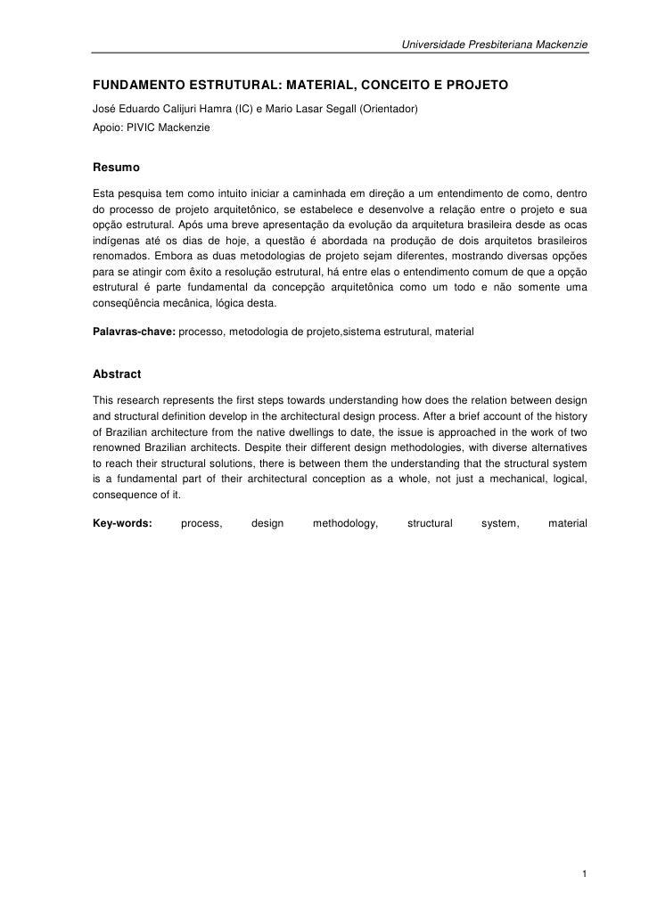 Universidade Presbiteriana MackenzieFUNDAMENTO ESTRUTURAL: MATERIAL, CONCEITO E PROJETOJosé Eduardo Calijuri Hamra (IC) e ...