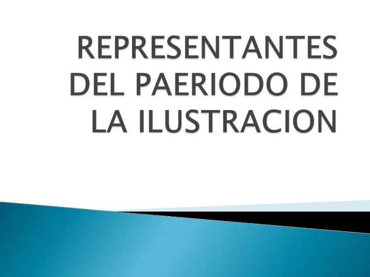 REPRESENTANTES DEL PAERIODO DE LA ILUSTRACION<br />