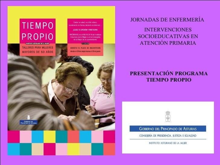 g JORNADAS DE ENFERMERÍA  INTERVENCIONES SOCIOEDUCATIVAS EN ATENCIÓN PRIMARIA PRESENTACIÓN PROGRAMA TIEMPO PROPIO