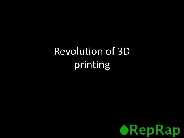 Revolution of 3D printing