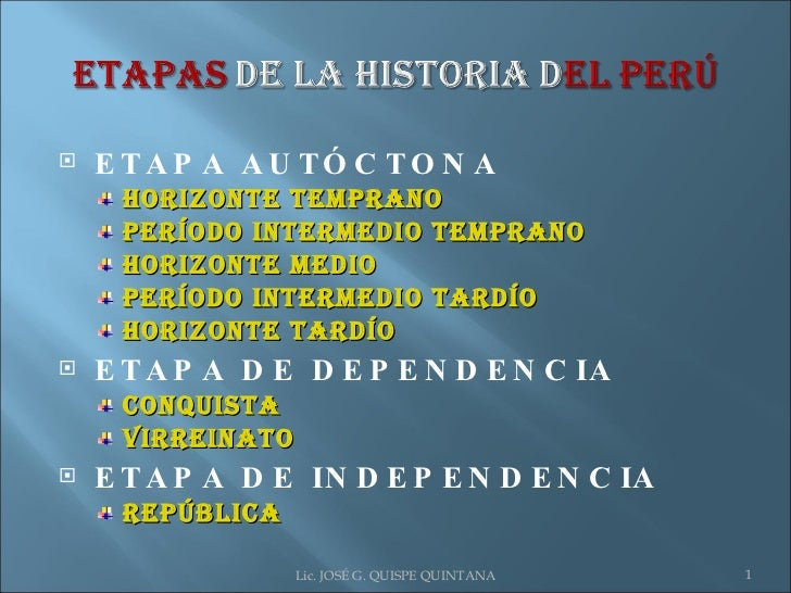 <ul><li>ETAPA AUTÓCTONA </li></ul><ul><ul><li>HORIZONTE TEMPRANO </li></ul></ul><ul><ul><li>PERÍODO INTERMEDIO TEMPRANO </...