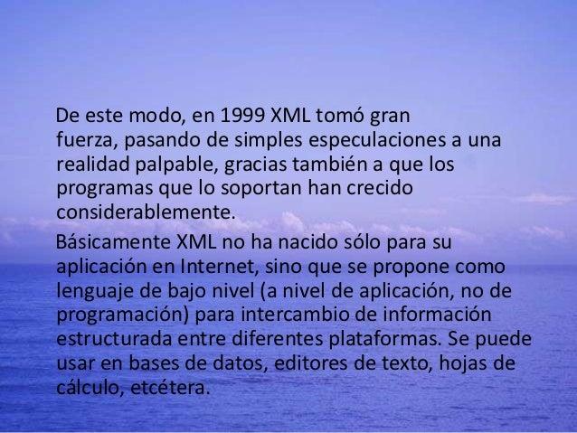 """""""XML es un buen medio para representar la estructuraque cada quien quiera definir para la información, tieneuna relativa c..."""