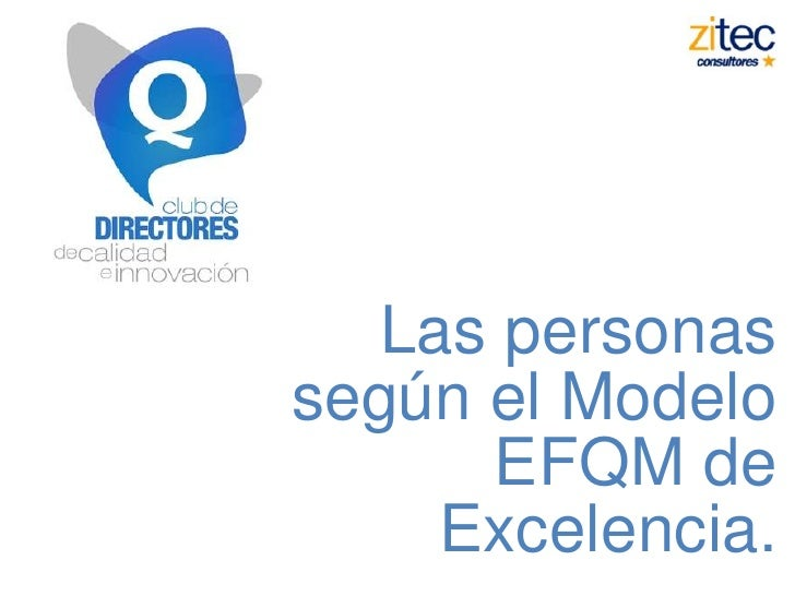 Las personas según el Modelo EFQM de Excelencia. <br />