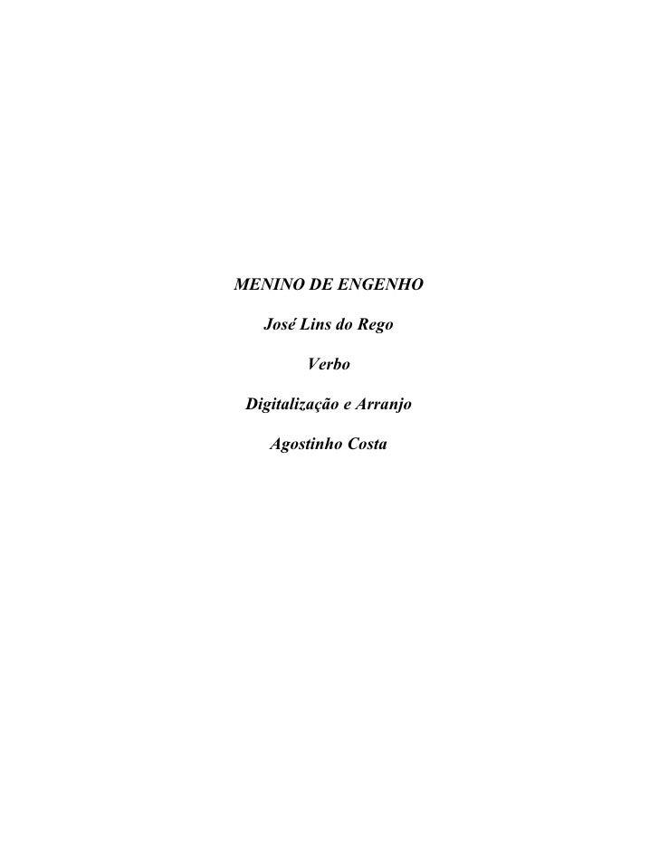 MENINO DE ENGENHO   José Lins do Rego         Verbo Digitalização e Arranjo    Agostinho Costa