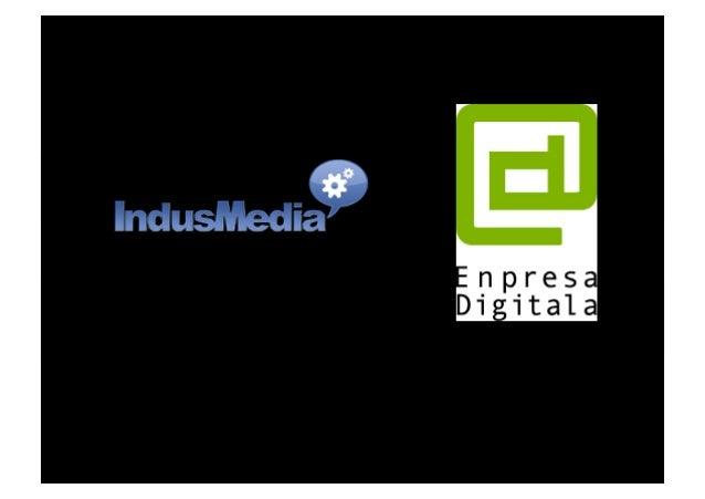 Estrategia Estúpido. José Llinares. Indusmedia 2012 Slide 2