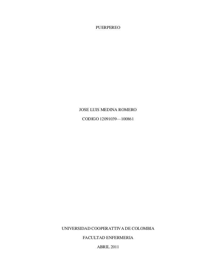 PUERPEREO<br />JOSE LUIS MEDINA ROMERO<br />CODIGO 12091039—100861<br />UNIVERSIDAD COOPERATTIVA DE COLOMBIA<br />FACULTAD...