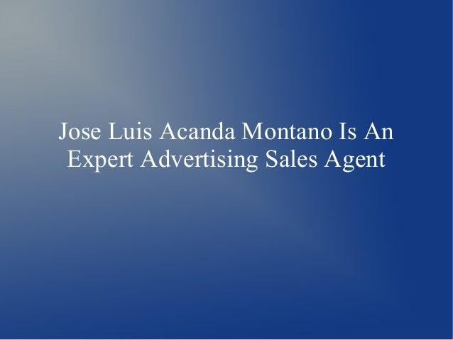 Jose Luis Acanda Montano Is An Expert Advertising Sales Agent