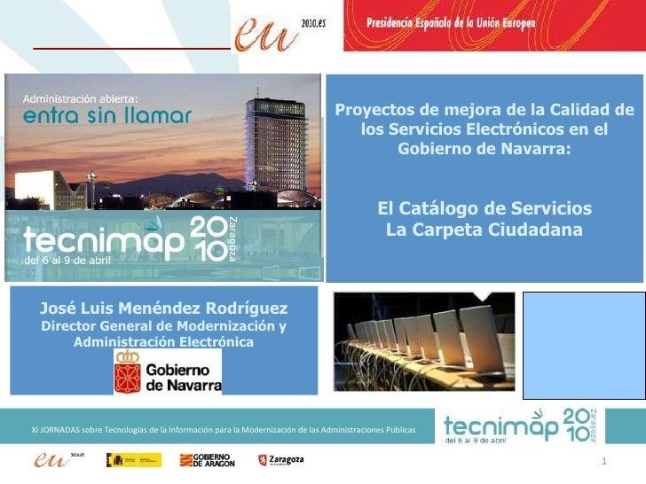 1<br />Proyectos de mejora de la Calidad de los Servicios Electrónicos en el Gobierno de Navarra:<br />El Catálogo de Serv...