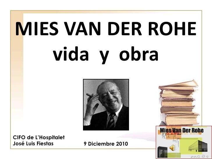 MIES VAN DER ROHE vida  y  obra CIFO de L'Hospitalet José Luis Fiestas 9 Diciembre 2010