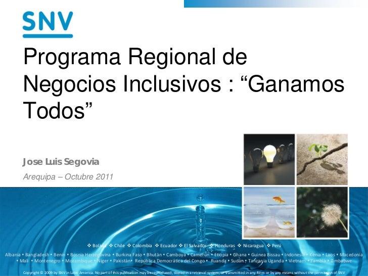 """Programa Regional de        Negocios Inclusivos : """"Ganamos        Todos""""        Jose Luis Segovia        Arequipa – Octubr..."""