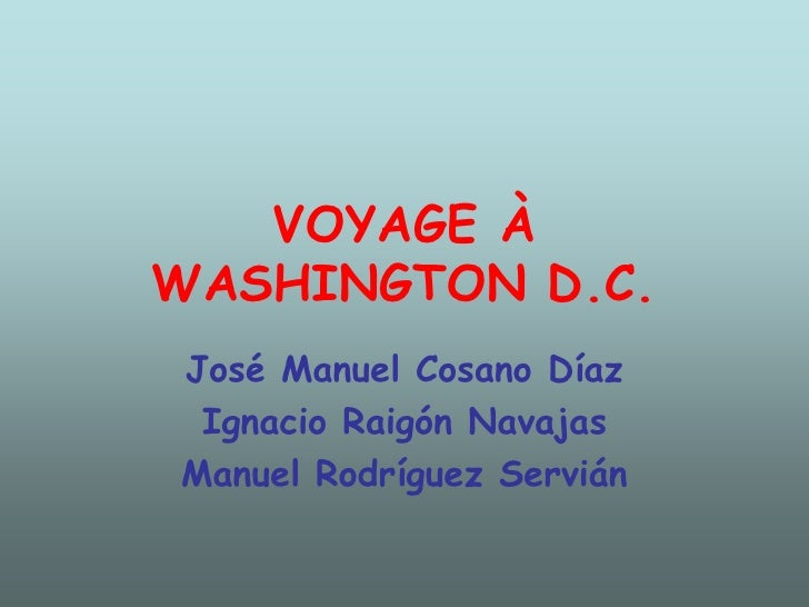 VOYAGE À WASHINGTON D.C.<br />José Manuel Cosano Díaz<br />Ignacio Raigón Navajas<br />Manuel Rodríguez Servián<br />