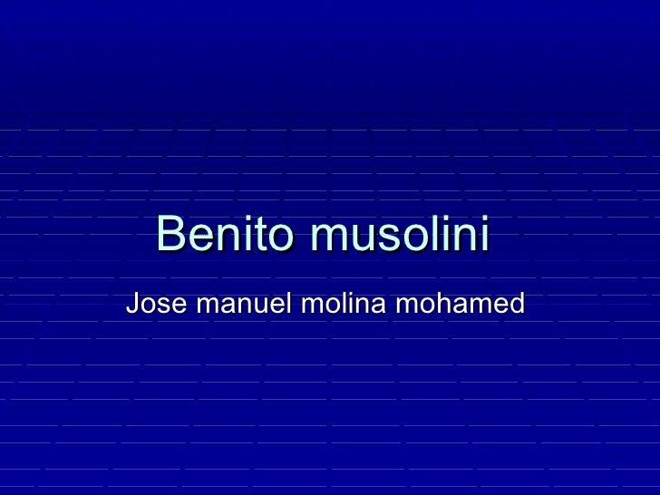 Benito musolini Jose manuel molina mohamed