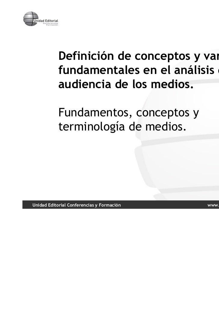 Definición de conceptos y variables           fundamentales en el análisis de la           audiencia de los medios.       ...
