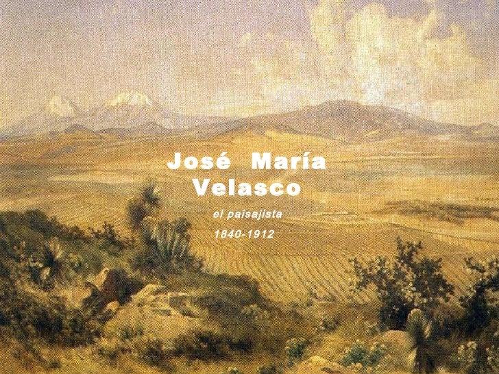 Jos é  María Velasco el paisajista 1840-1912