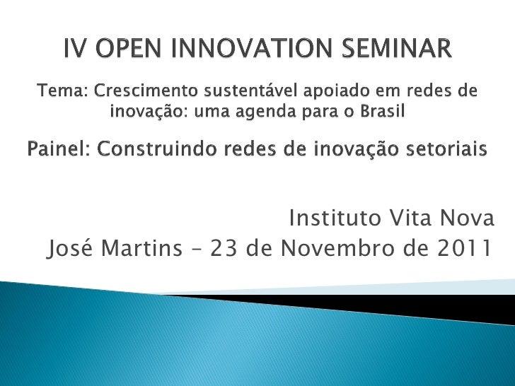 Instituto Vita NovaJosé Martins – 23 de Novembro de 2011