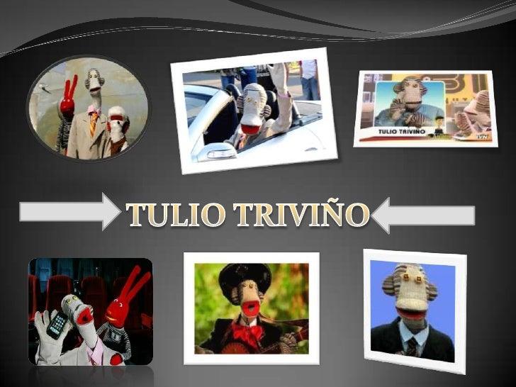 TULIO TRIVIÑO<br />