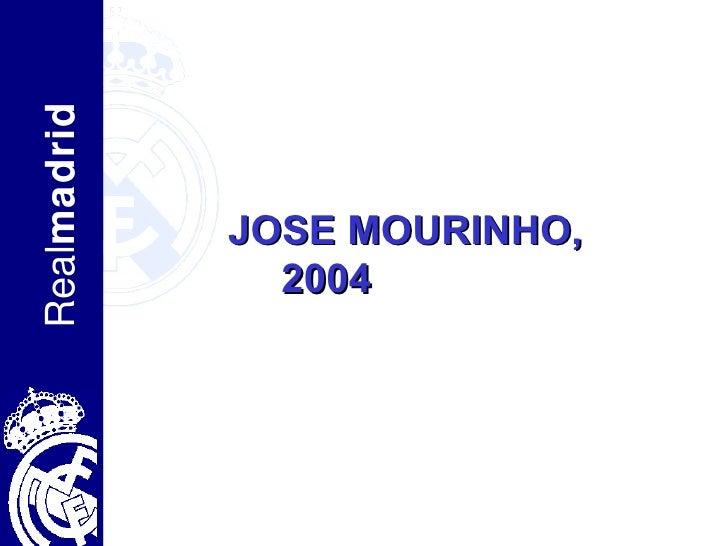 JOSE MOURINHO, 2004